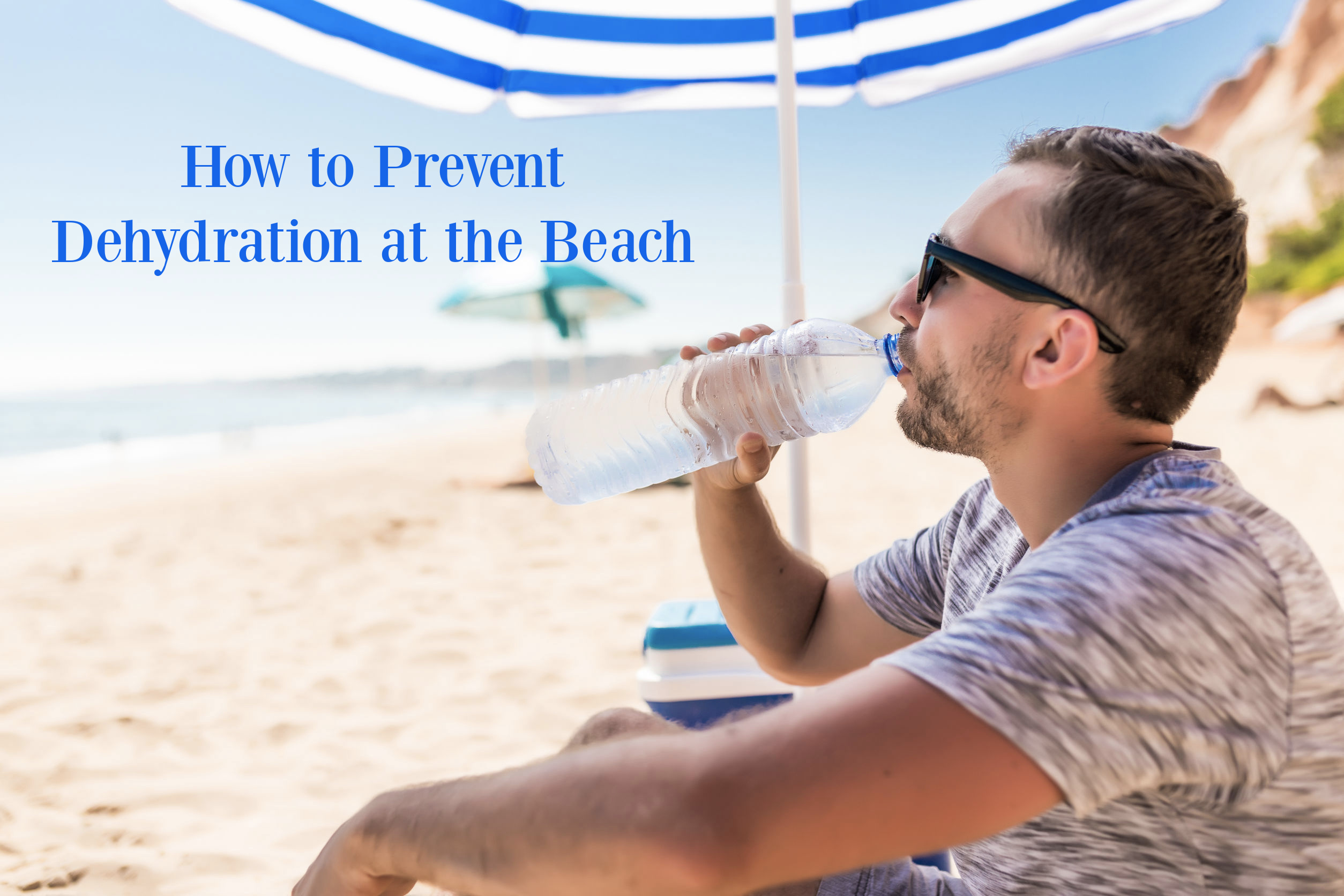 how to prevent dehydration at the beach